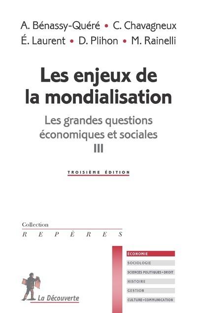 LES ENJEUX DE LA MONDIALISATION - LES GRANDES QUESTIONS ECONOMIQUES ET SOCIALES III