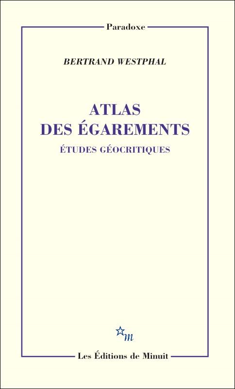 ATLAS DES EGAREMENTS ETUDES GEOCRITIQUES