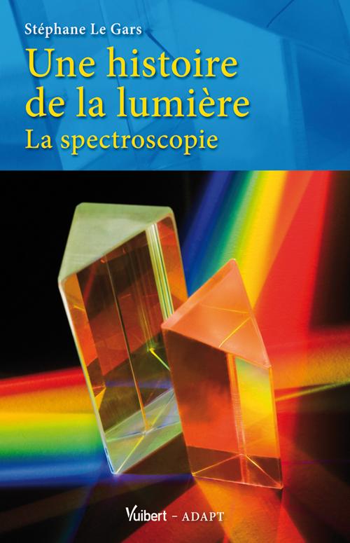 UNE HISTOIRE DE LA LUMIERE LA SPECTROSCOPIE