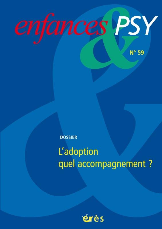 ENFANCES & PSY 059 - ADOPTION : QUEL ACCOMPAGNEMENT ?