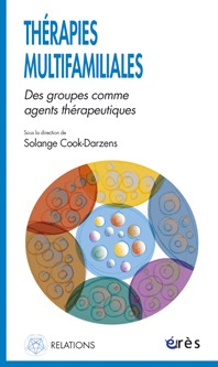 THERAPIES MULTIFAMILIALES - DES GROUPES COMME AGENTS THERAPEUTIQUES