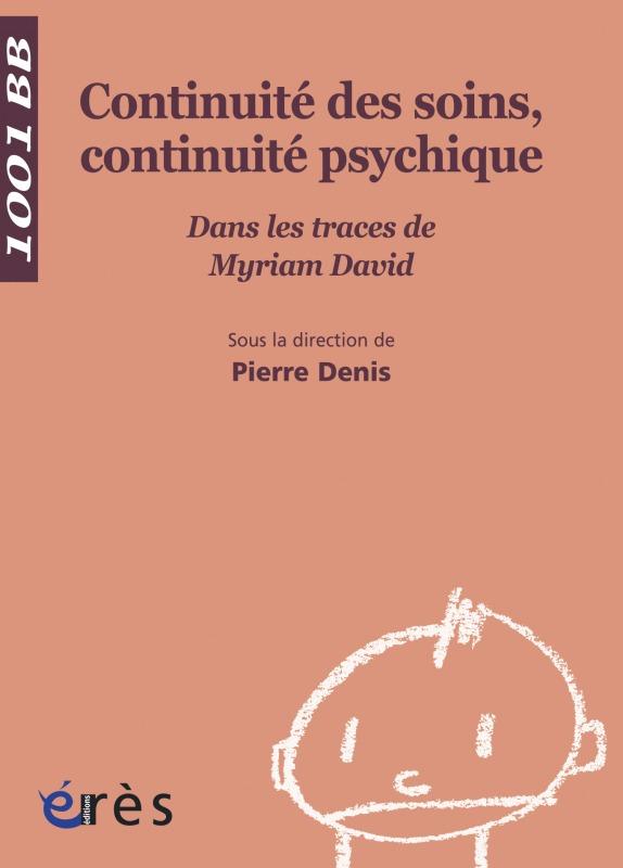 CONTINUITE DES SOINS, CONTINUITE PSYCHIQUE DANS LES TRACES DE MYRIAM DAVID