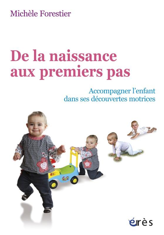 DE LA NAISSANCE AUX PREMIERS PAS-ACCOMPAGNER ENFANT DANS DECOUVERTES MOTRICES