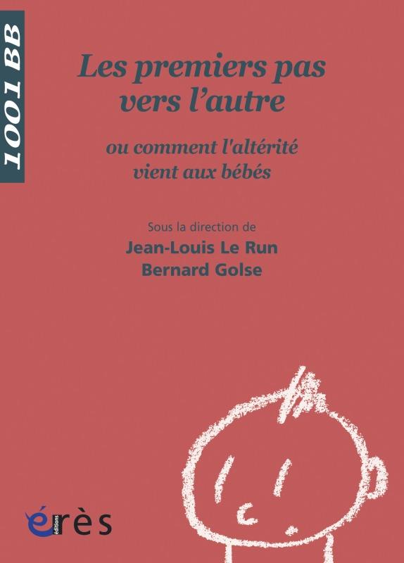 1001 BB 060 - LES PREMIERS PAS VERS L'AUTRE OU COMMENT L'ALTERITE VIENT AUX BEBE