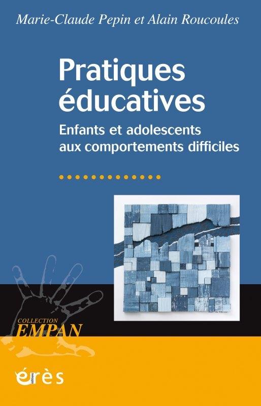 PRATIQUES EDUCATIVES - ENFANTS ET ADOLESCENTS AUX COMPORTEMENTS DIFFICILES