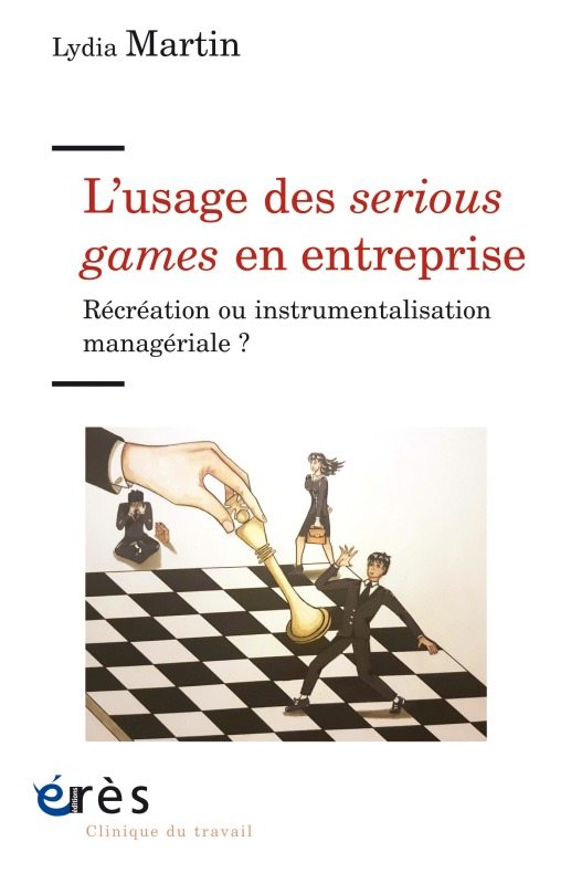 L'USAGE DES SERIOUS GAME EN ENTREPRISE - RECREATION OU INSTRUMENTALISATION MANAGERIALE ?