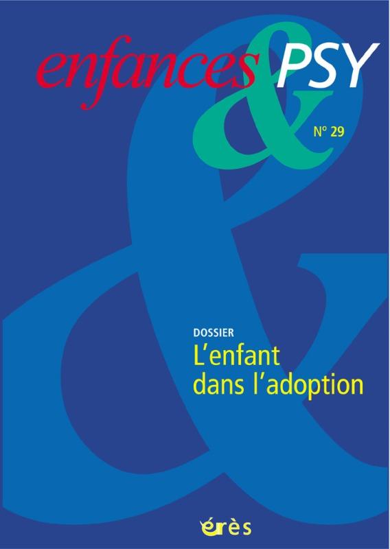 ENFANCES & PSY 029 - L'ENFANT DANS L'ADOPTION