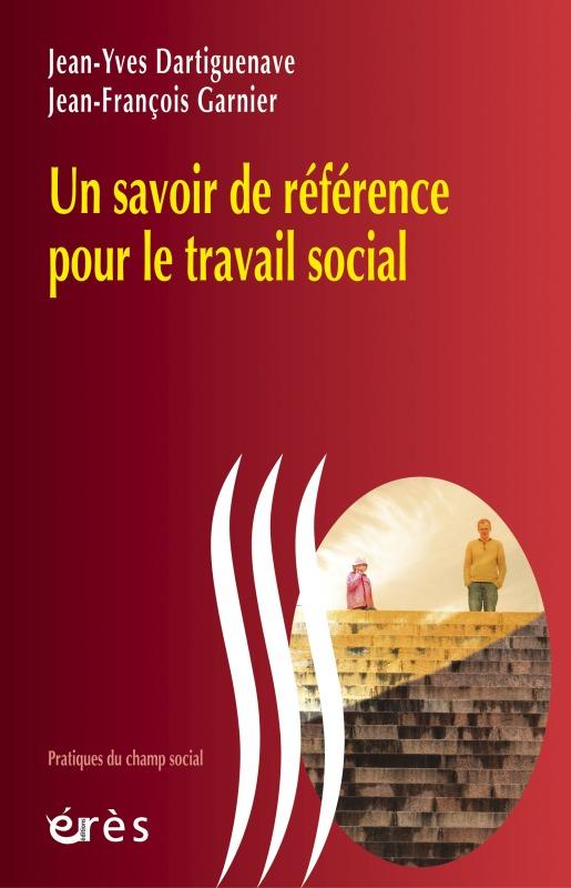 UN SAVOIR DE REFERENCE POUR LE TRAVAIL SOCIAL