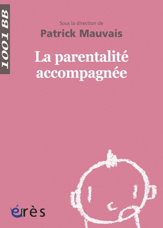 1001 BB 067 - LA PARENTALITE ACCOMPAGNEE