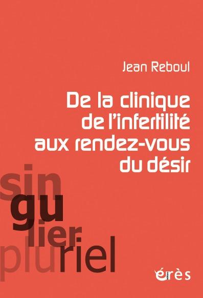 DE LA CLINIQUE DE L'INFERTILITE AUX RENDEZ-VOUS DU DESIR