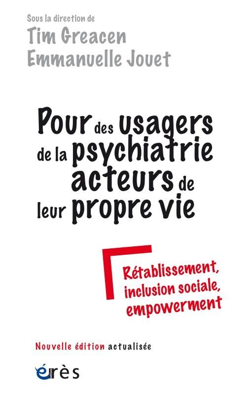 POUR DES USAGERS DE LA PSYCHIATRIE ACTEURS DE LEUR PROPRE VIE - RETABLISSEMENT, INCLUSION SOCIALE, E