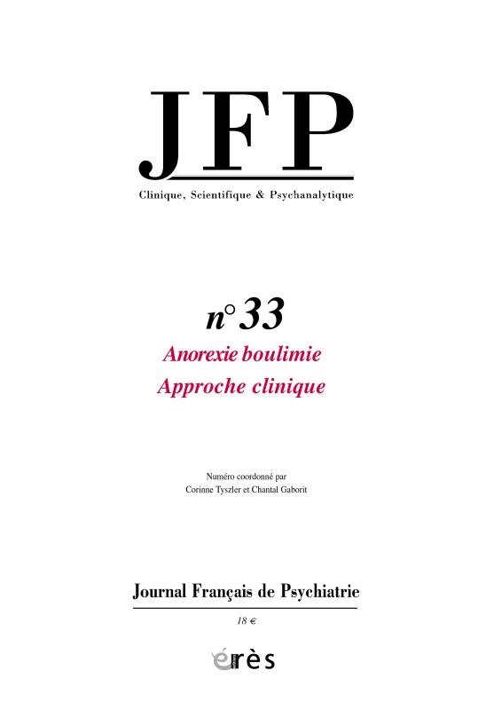 JFP 33 - ANOREXIE ET  BOULIMIE. LE FACONNAGE DU CORPS
