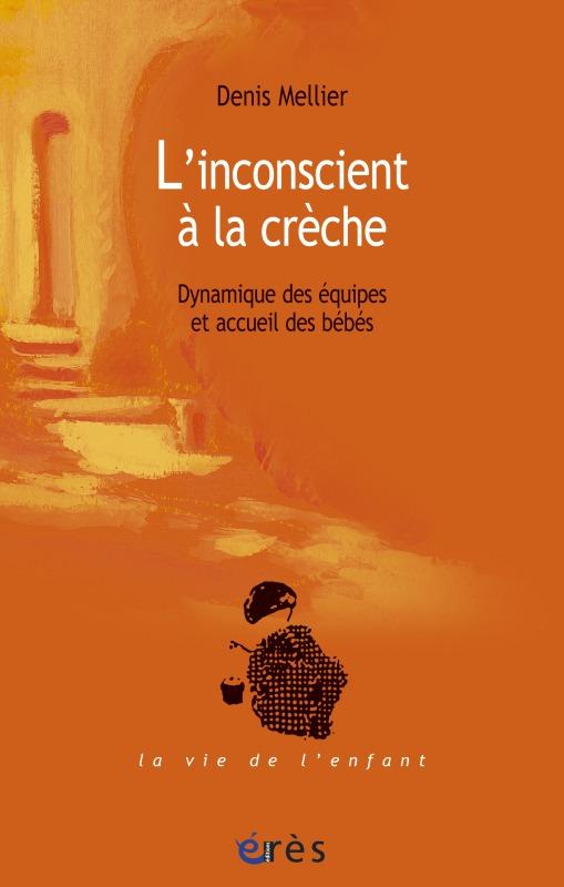 INCONSCIENT A LA CRECHE (L')