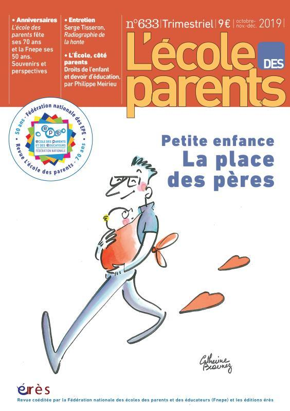 EPE 633 -  PETITE ENFANCE. LA PLACE DES PERES - LES 70 ANS DE LA REVUE