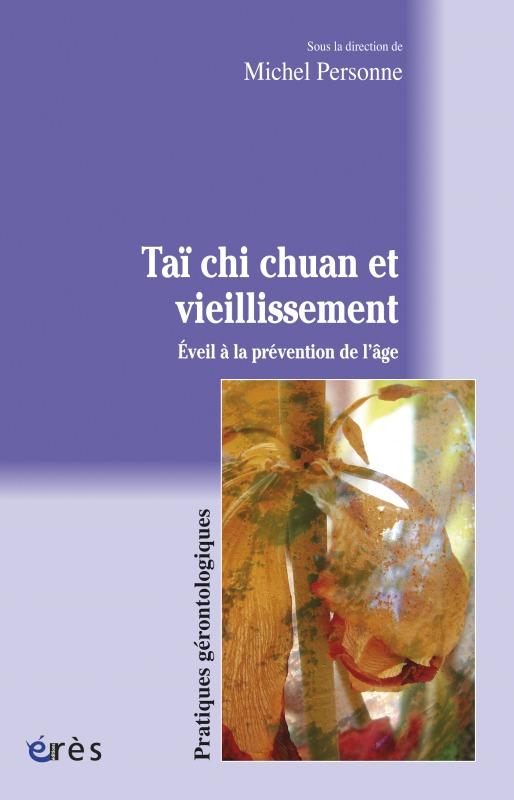 TAI CHI CHUAN ET VIEILLISSEMENT EVEIL A LA PREVENTION DE L'AGE