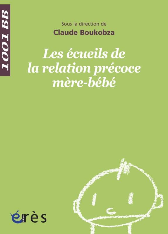 1001 BB 085 - LES ECUEILS DE LA RELATION PRECOCE MERE-BEBE PRISE EN CHARGE UNITE