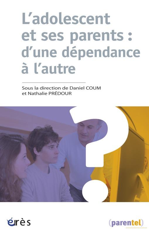 L'ADOLESCENT ET SES PARENTS D'UNE DEPENDANCE A L'AUTRE