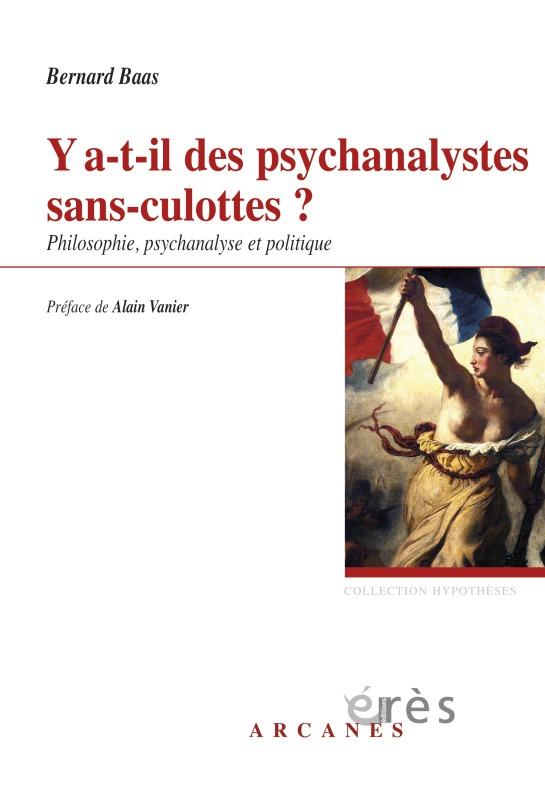 Y A-T-IL DES PSYCHANALYSTES SANS-CULOTTES PHILOSOPHIE, PSYCHANALYSE ET POLITIQUE
