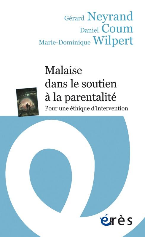 MALAISE DANS LE SOUTIEN A LA PARENTALITE - POUR UNE ETHIQUE D'INTERVENTION