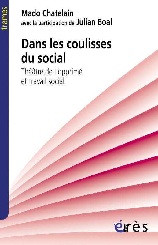 DANS LES COULISSES DU SOCIAL THEATRE DE L'OPPRIME ET TRAVAIL SOCIAL