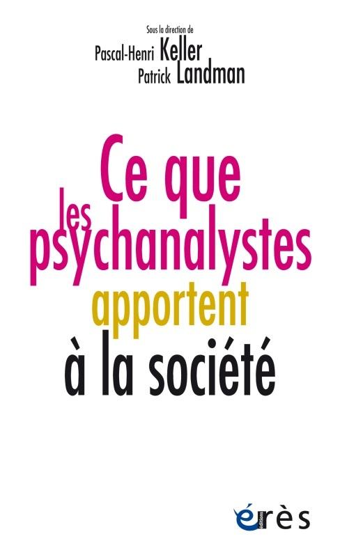 CE QUE LES PSYCHANALYSTES APPORTENT A LA SOCIETE