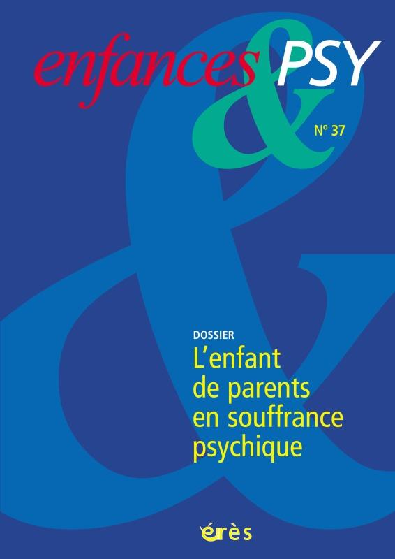 ENFANCES & PSY 037 - QUAND LES PARENTS SONT MALADES