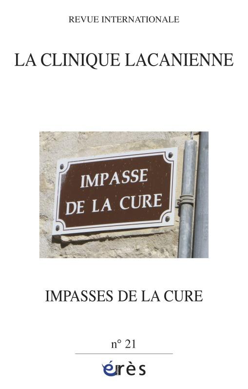 CLINIQUE LACANIENNE 21 - LES IMPASSES DE LA CURE