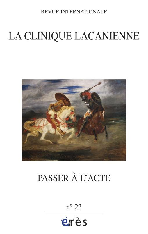 CLINIQUE LACANIENNE 23 - PASSER A L' ACTE