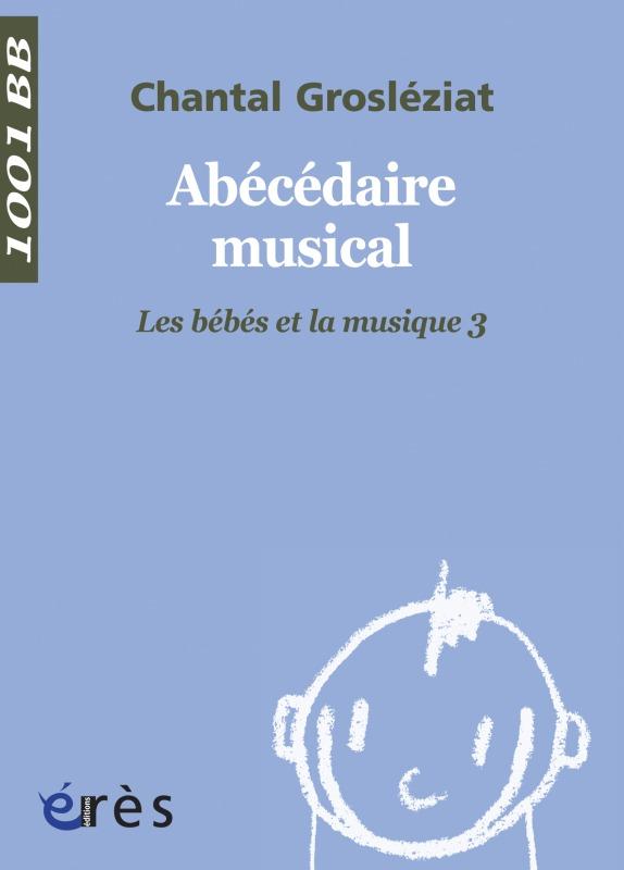 1001 BB 107 - ABECEDAIRE MUSICAL. LE BEBE ET LA MUSIQUE 3