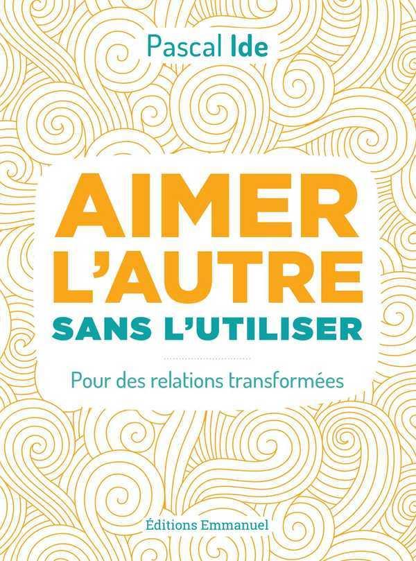 AIMER L'AUTRE SANS L'UTILISER