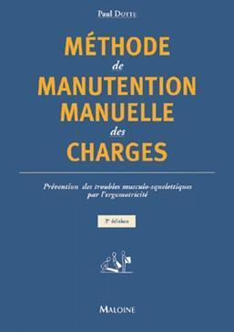 METHODE DE MANUTENTION MANUELLE DES CHARGES PREVENTION DES TROUBLES MUSCULO-SQUELETTIQUES PAR L'ERGO