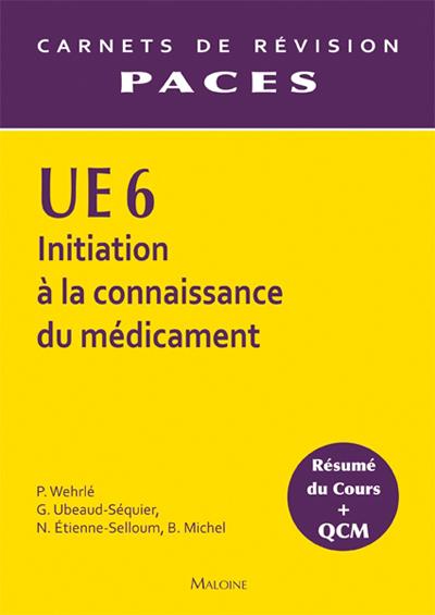 UE 6 INITIATION A LA CONNAISSANCE DU MEDICAMENT