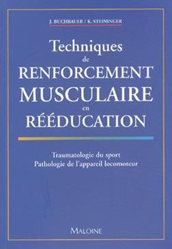 TECHNIQUES DE RENFORCEMENT MUSCULAIRE EN REEDUCATION TRAUMATOLOGIE DU SPORT, PATHOLOGIE DE L'APPAREI