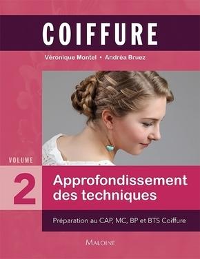 COIFFURE - VOLUME 2 : APPROFONDISSEMENT DES TECHNIQUES