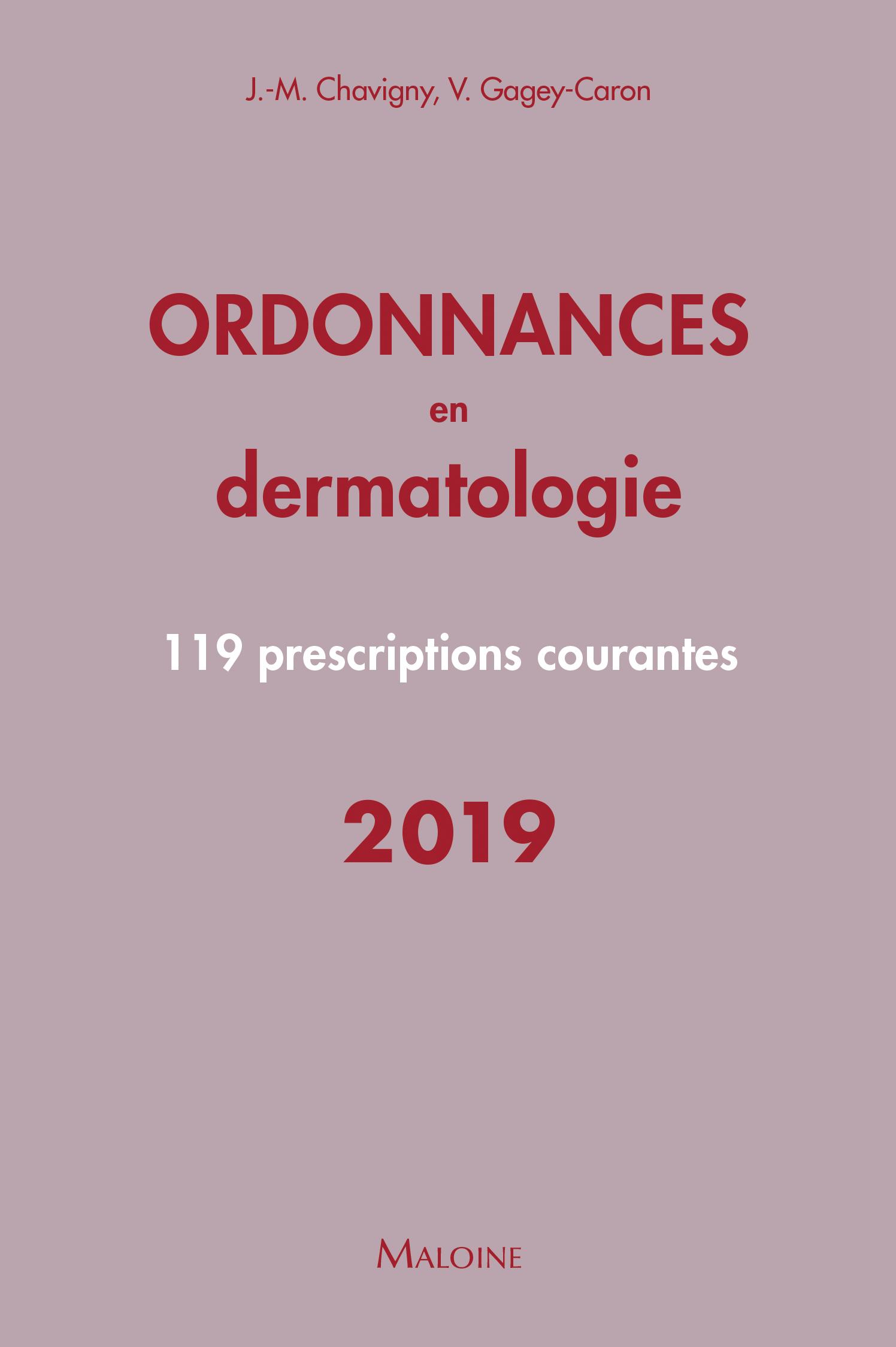 ORDONNANCES EN DERMATOLOGIE - 100 PRESCRIPTIONS COURANTES
