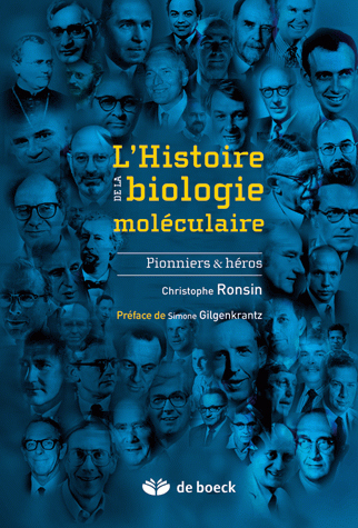 HISTOIRE DE LA BIOLOGIE MOLECULAIRE (L')