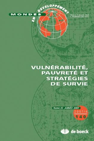 MONDES EN DEVELOPPEMENT 2007/4 N.140 VULNERABILITE PAUVRETE STRATEGIES