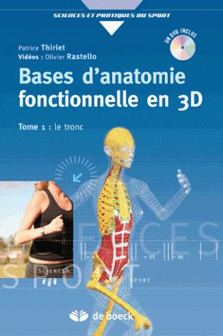 BASES D'ANATOMIE FONCTIONNELLE PAR LA 3D + DVD T1