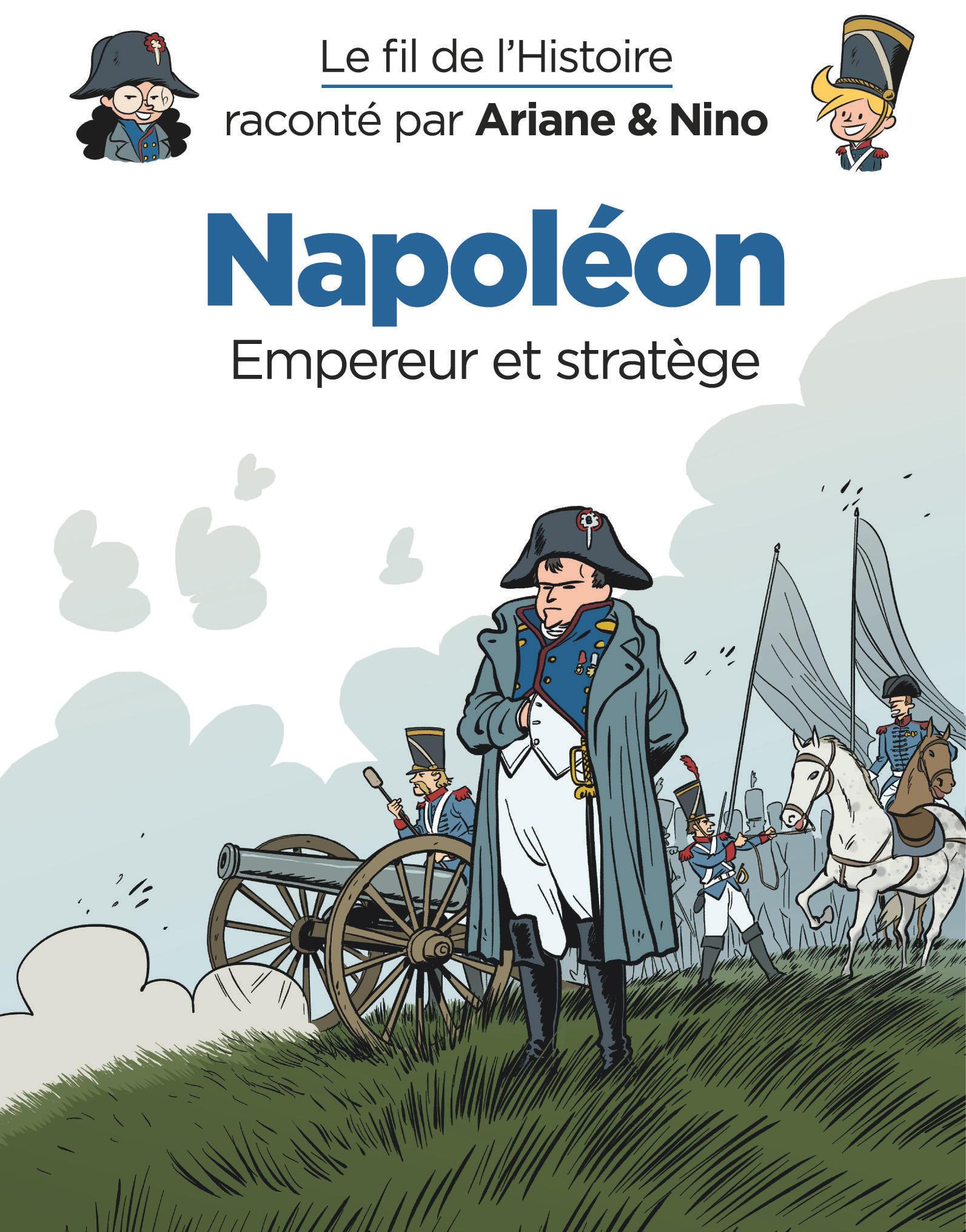 LE FIL DE L'HISTOIRE RACONTE PAR ARIANE & NINO - TOME 23 - NAPOLEON