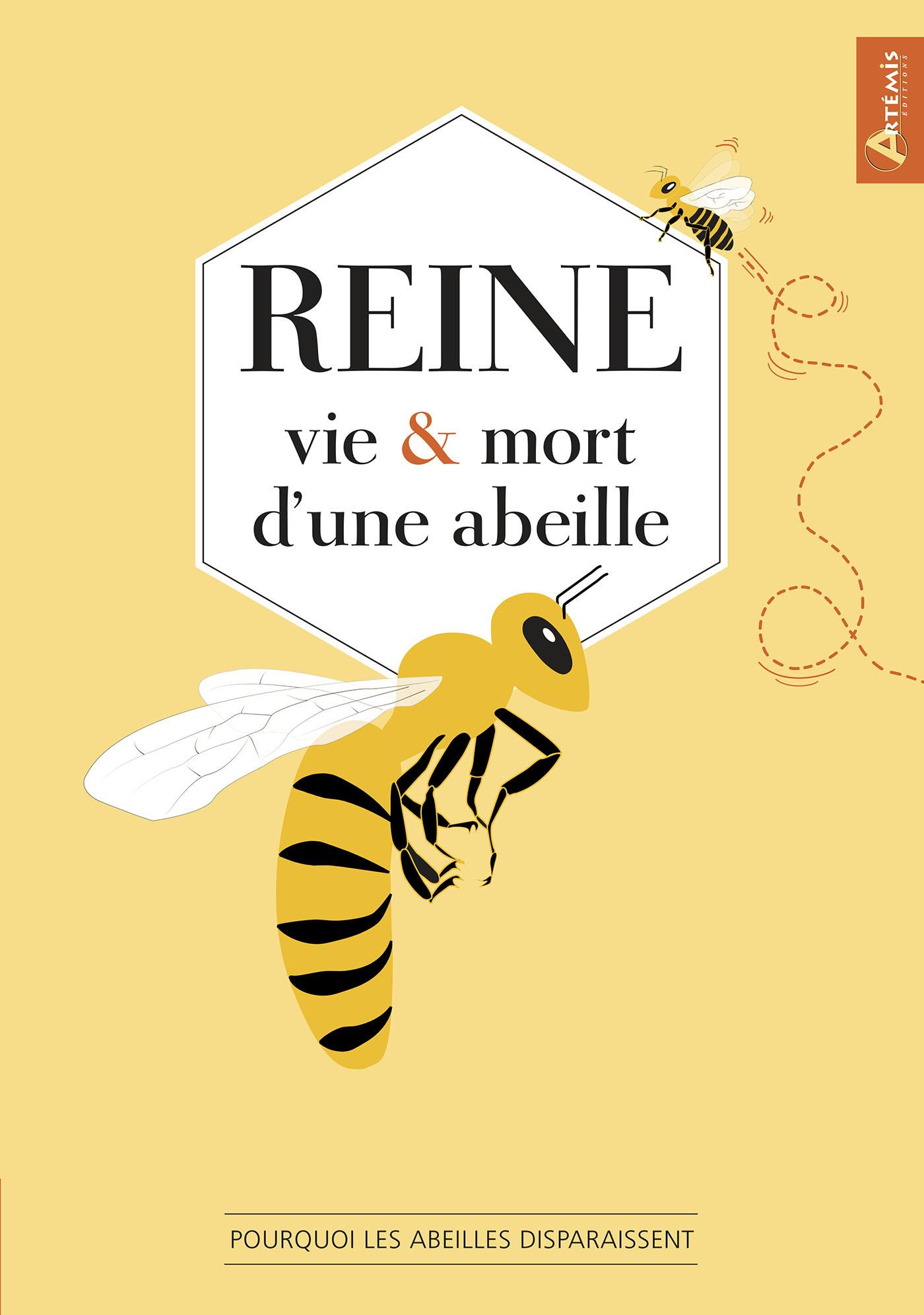 REINE, VIE ET MORT D'UNE ABEILLE