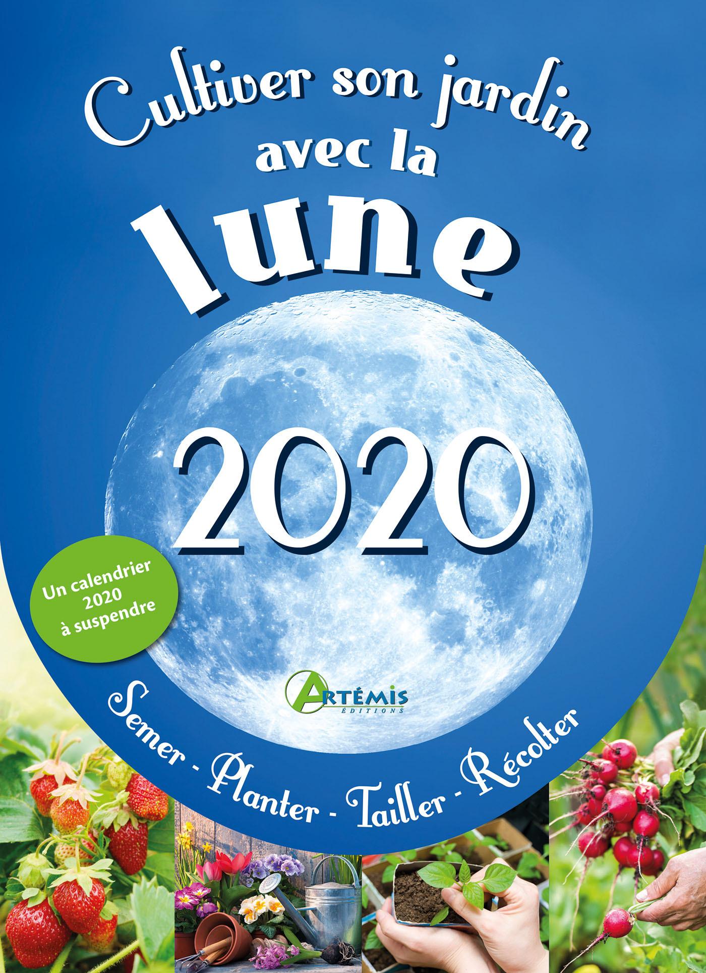 CULTIVER SON JARDIN AVEC LA LUNE 2020