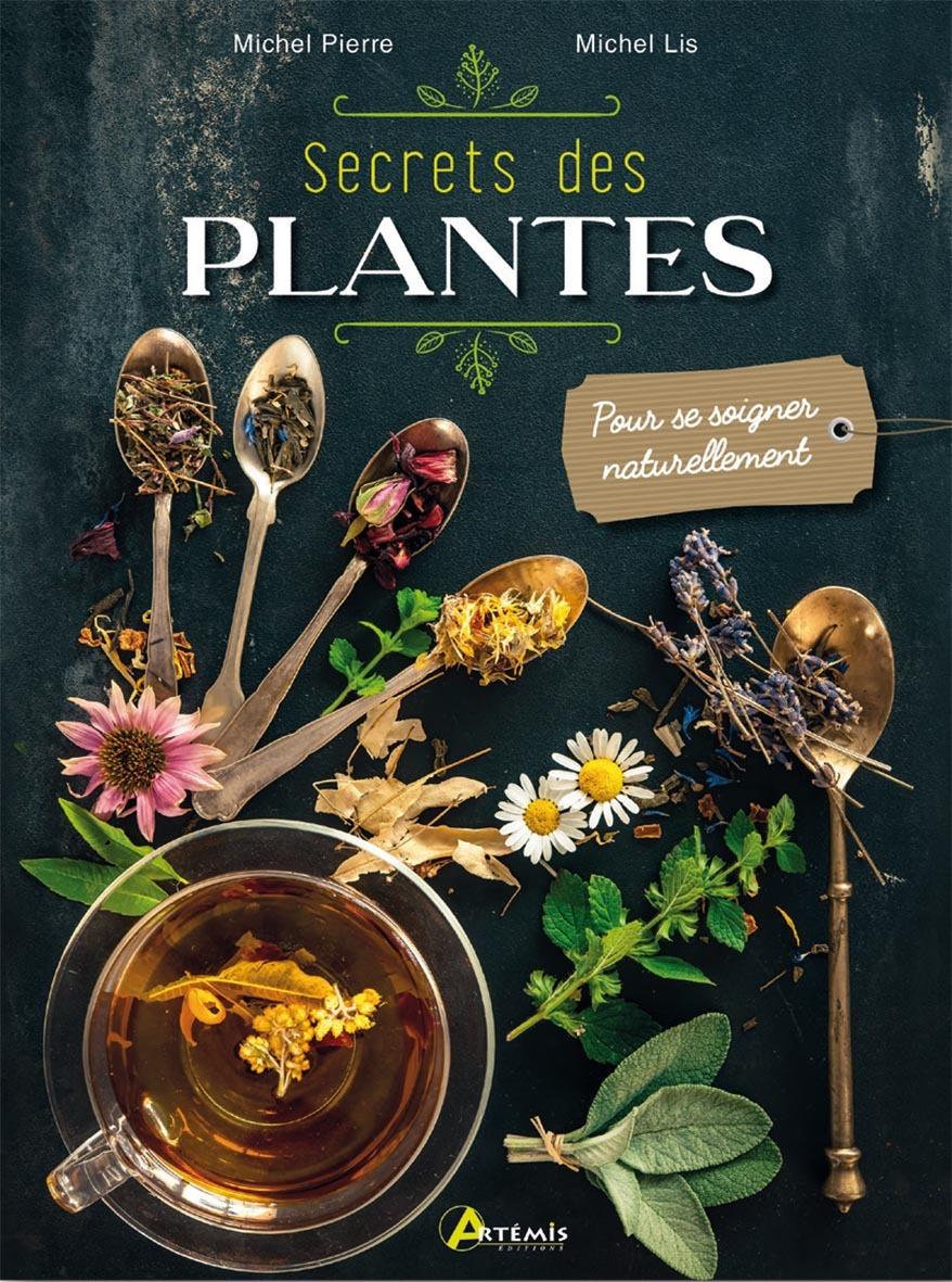 SECRETS DES PLANTES - POUR SE SOIGNER NATURELLEMENT