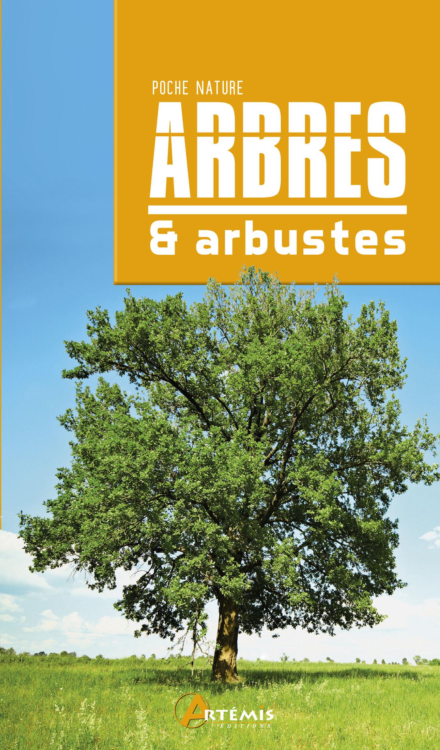 ARBRES & ARBUSTES - NOUVELLE EDITION