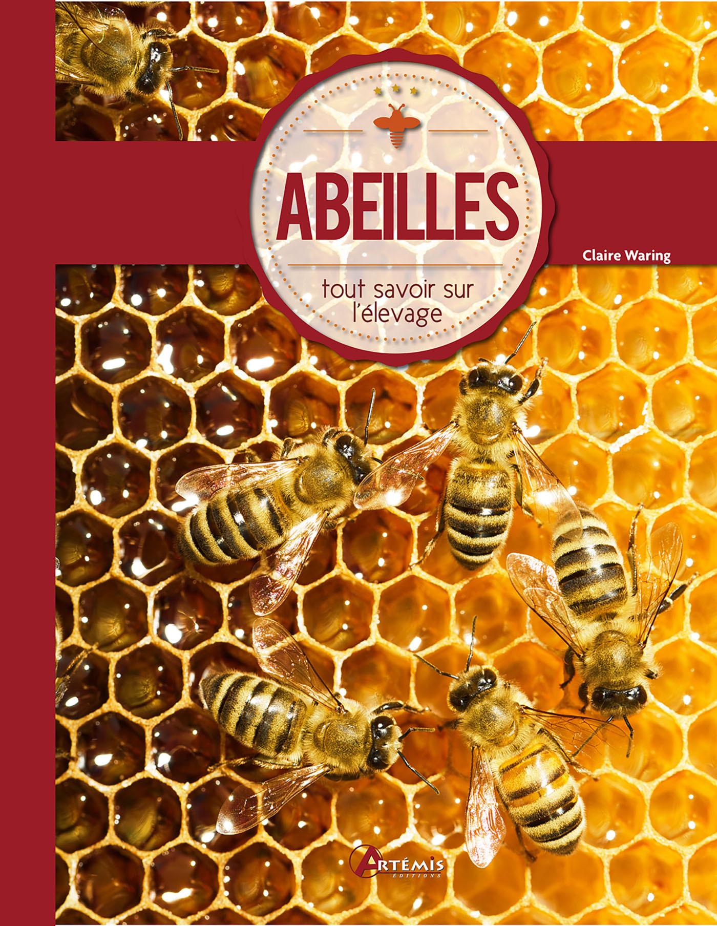 ABEILLES, TOUT SAVOIR SUR L'ELEVAGE