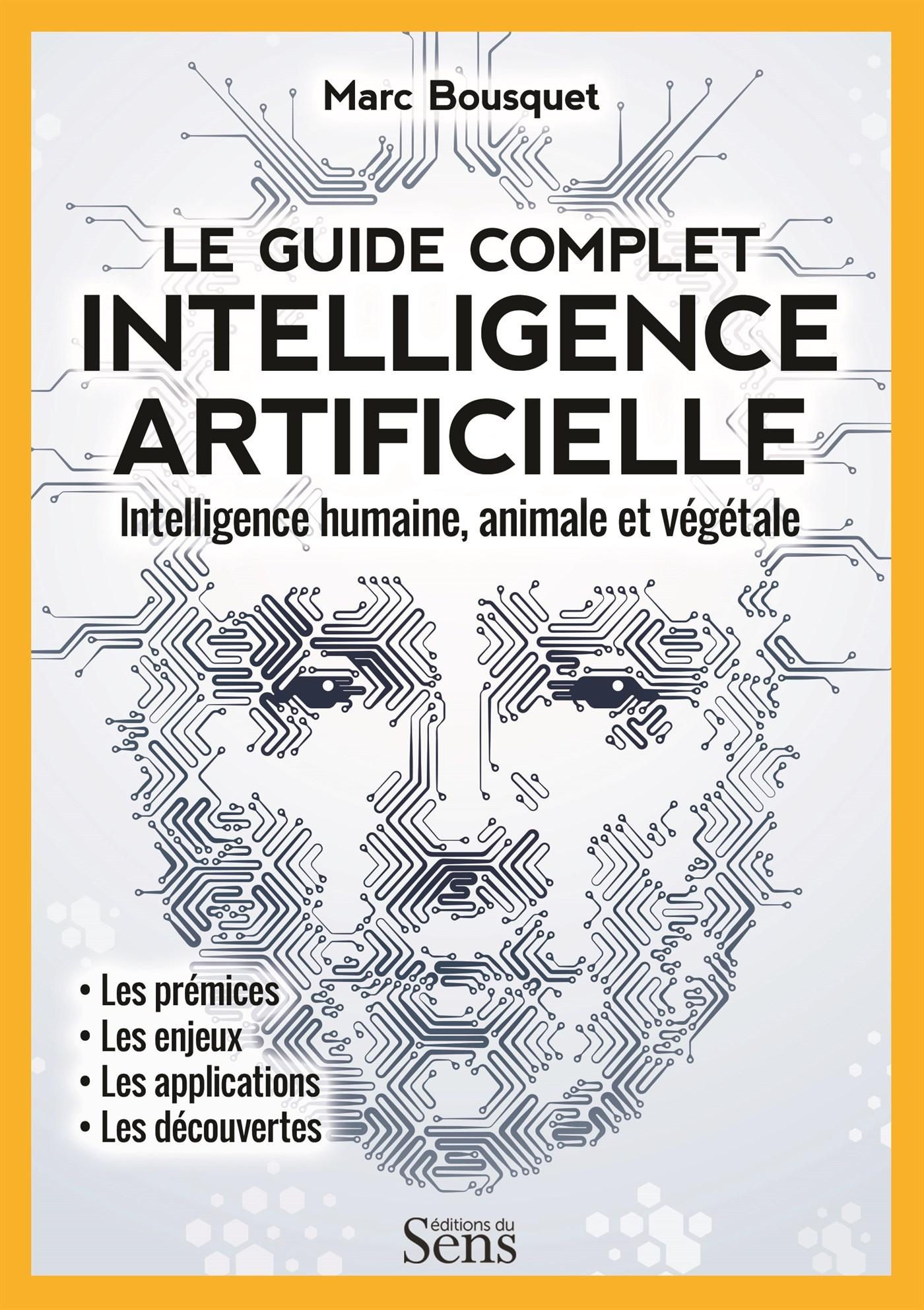 INTELLIGENCE ARTIFICIELLE. INTELLIGENCE HUMAINE, ANIMALE ET VEGETALE