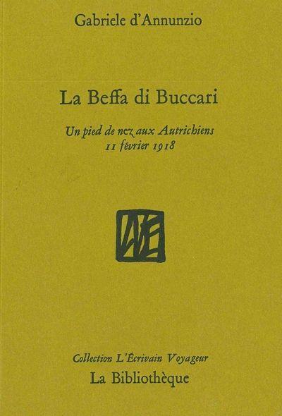 BEFFA DI BUCCARI (LA) UN PIED DE NEZ AUX AUTRICHIENS