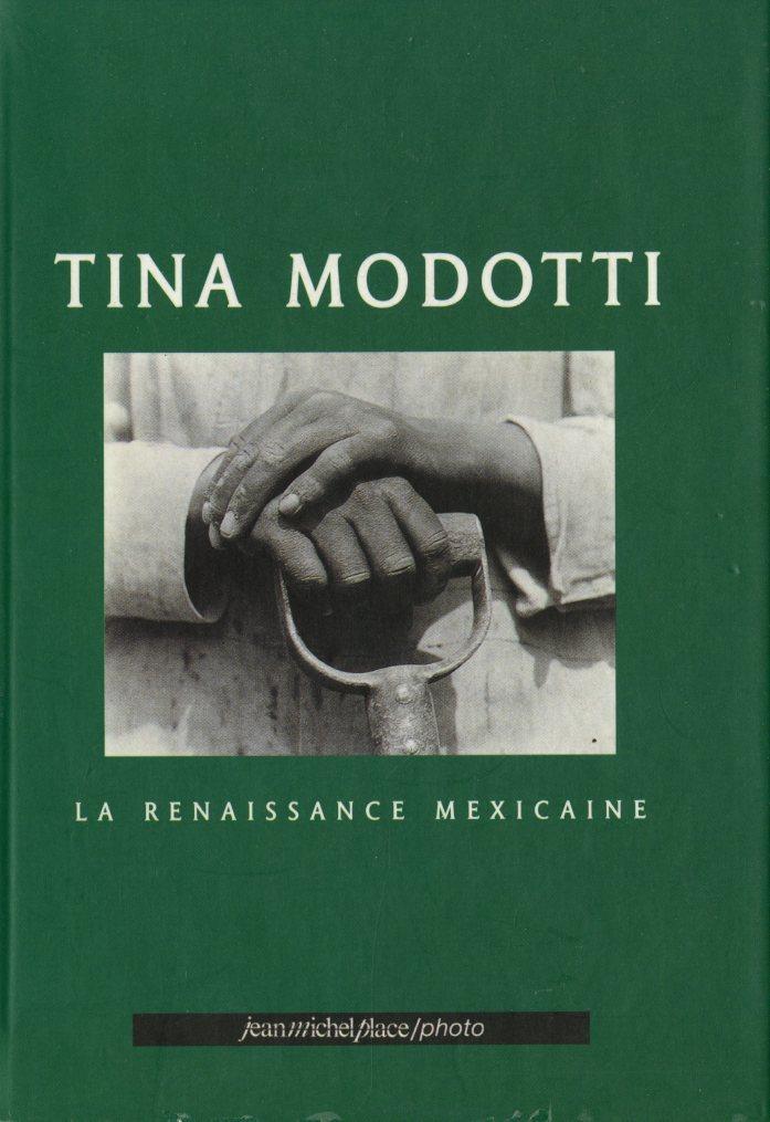 RENAISSANCE MEXICAINE (LA) - TINA MODOTTI