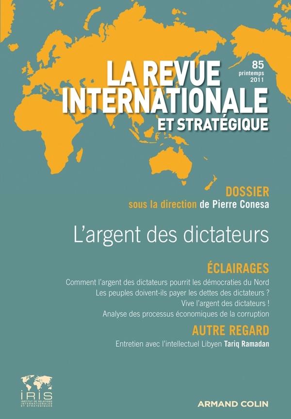 L'ARGENT DES DICTATEURS - REVUE INTERNATIONALE ET STRATEGIQUE, N 85 (1/2012)