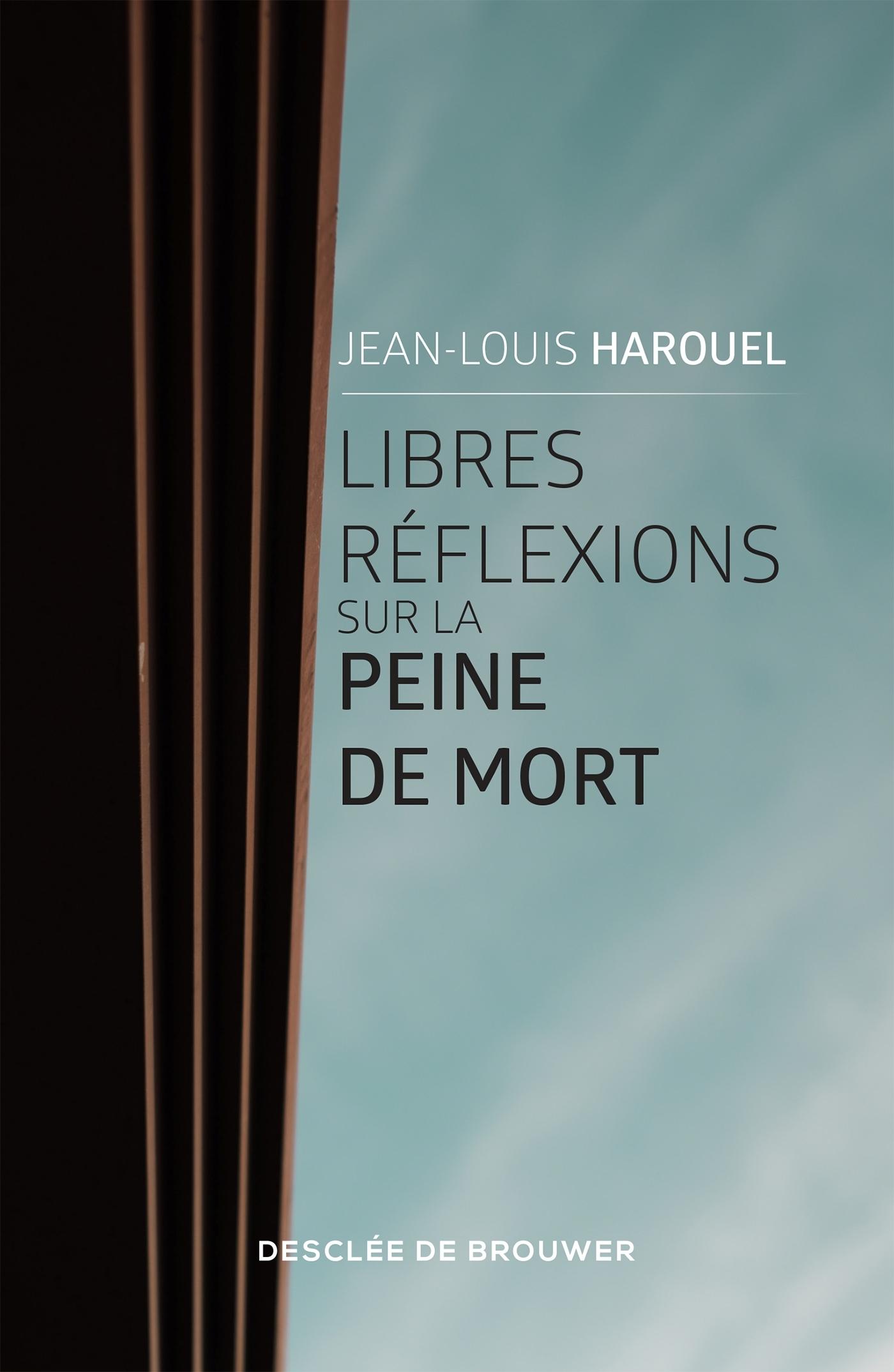 LIBRES REFLEXIONS SUR LA PEINE DE MORT