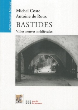 BASTIDES : VILLES NEUVES MEDIEVALES